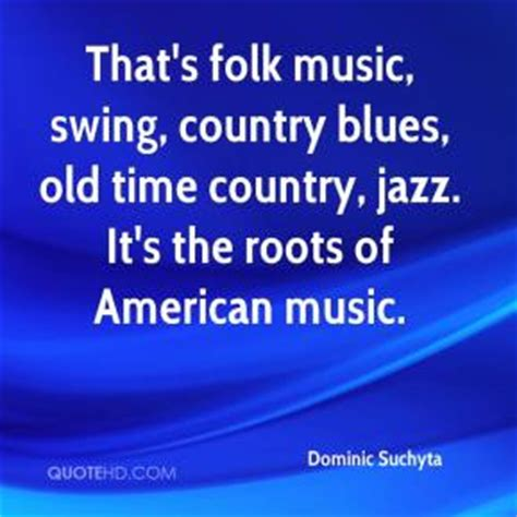 swing country song folk music quotes quotesgram