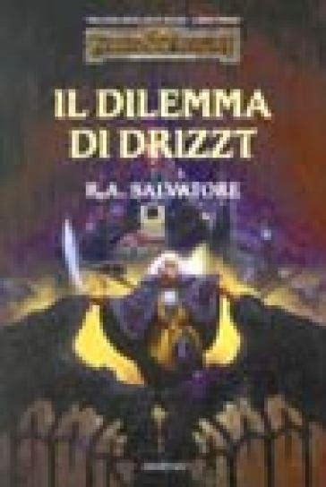 libro drizzt 013 forgotten realms il dilemma di drizzt trilogia degli elfi scuri forgotten realms 1 r a salvatore libro