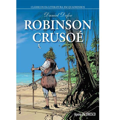 robinson crusoe classicos para 9871129505 livro cl 225 ssicos da literatura em quadrinhos robinson cruso 233 daniel defoe outros