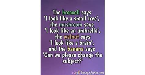 broccoli      small tree  mushroom