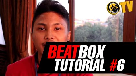 Tutorial Beatbox 6 | tutorial beatbox 6 bass line by jakarta beatbox youtube