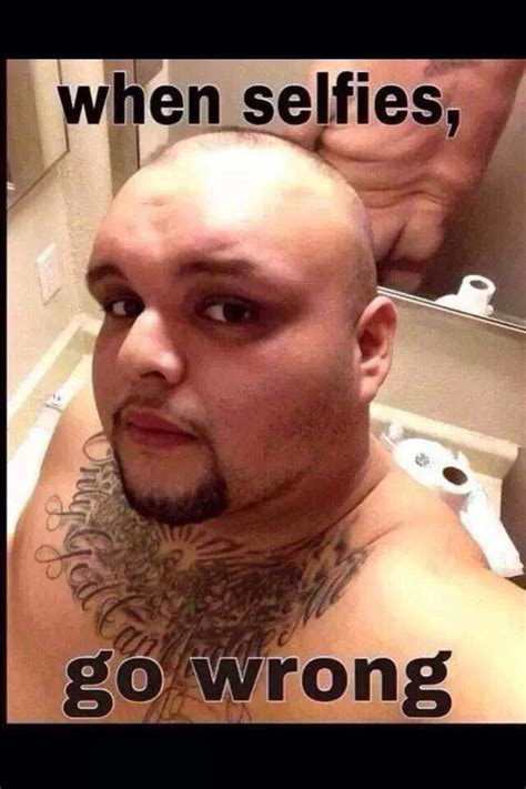Men Selfie Meme - 122 best images about fails on pinterest epic fail epic