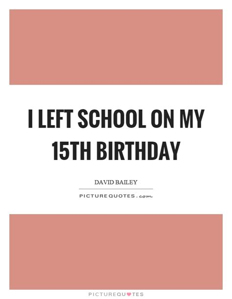 Happy Birthday 15 Quotes 15th Birthday Quotes Sayings 15th Birthday Picture Quotes