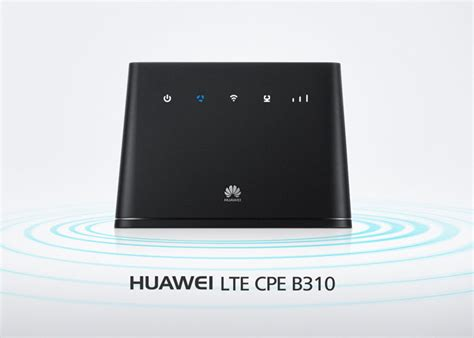 Router Huawei B310s huawei b310 lte cpe review 4g lte mall