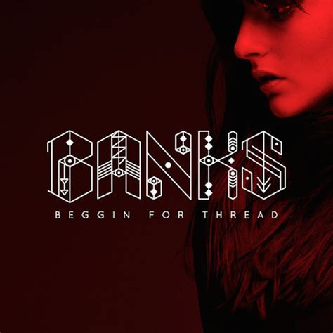 banks album banks beggin for thread stereogum