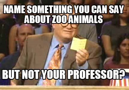 Internet Meme Creator - meme creator name something you can say about zoo