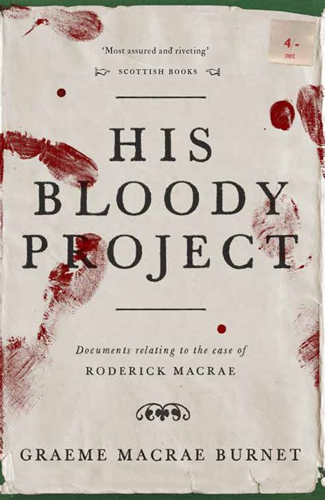 his bloody project 1910192147 review his bloody project by graeme macrae burnet a novel bookblog