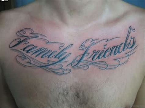 family friends tattoo 27 family wording tattoos on chest