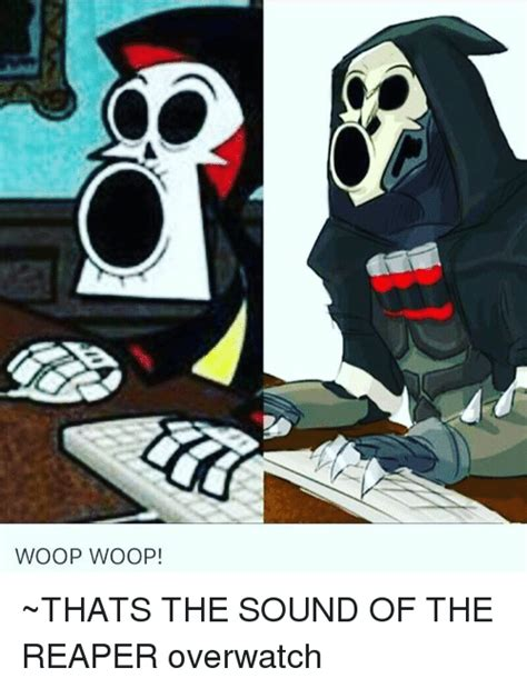 Overwatch Reaper Memes - woop woop thats the sound of the reaper overwatch meme on sizzle