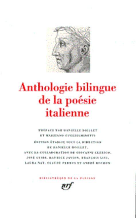 anthologie de la poesie livre anthologie bilingue de la po 233 sie italienne collectifs gallimard biblioth 232 que de la