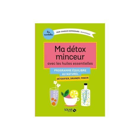 Detox Massachusetts by Ma D 233 Tox Minceur Avec Les Huiles Essentielles Voshuiles