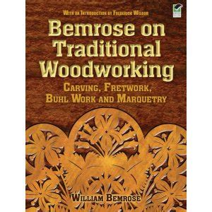 traditional woodworking books bemrose on traditional woodworking carving fretwork
