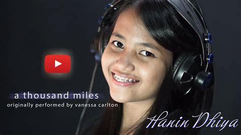 free download mp3 hanin dhiya when i need you a thousand miles vanessa carlton cover by hanin dhiya