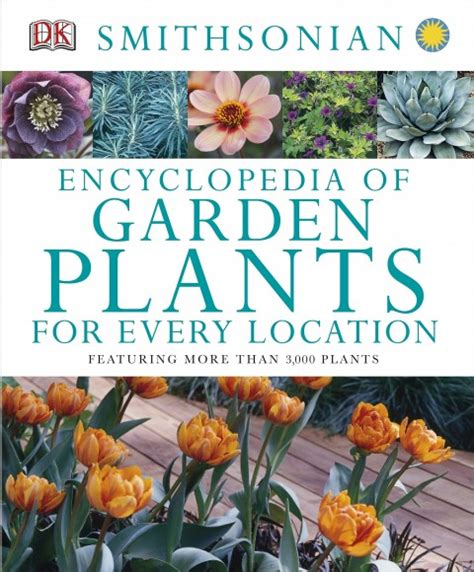 Encyclopedia Of Garden Plants And Flowers Gift Book Recommendations From Our Lenhardt Librarians My Chicago Botanic Garden