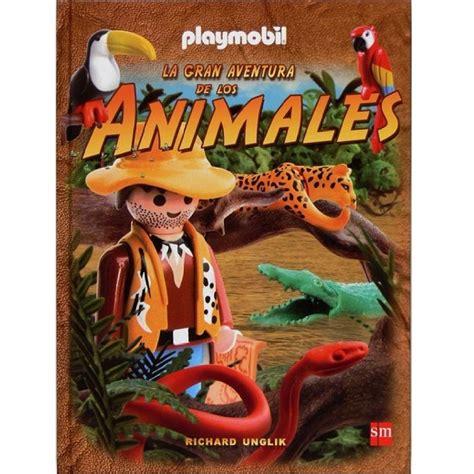 libro gran aventura de los playmobil 80265 la gran aventura de los animales