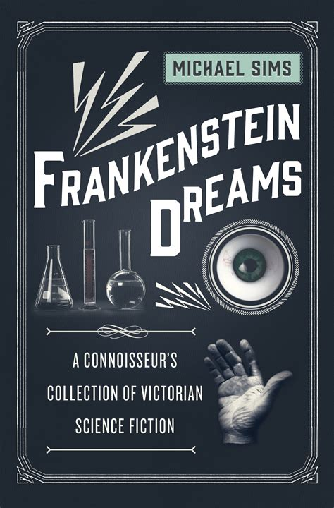 the the science shelley s frankenstein bloomsbury sigma books frankenstein dreams by michael sims book review