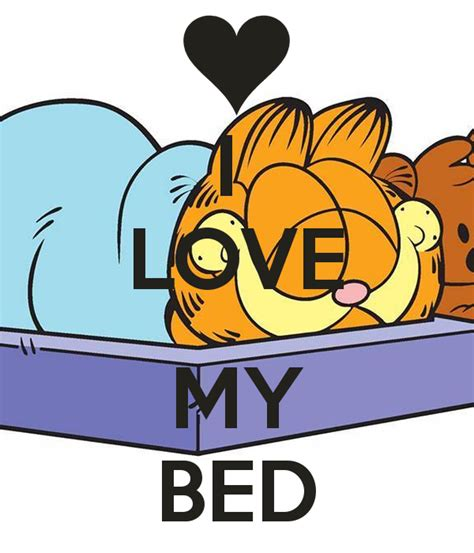 i love my bed i love my bed quotes quotesgram
