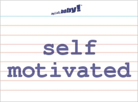 Resume Words Self Motivated What Does Quot Self Motivated Quot Learn At Baby