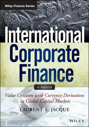 the finance book understand 1292123648 wiley international corporate finance value creation with currency derivatives in global
