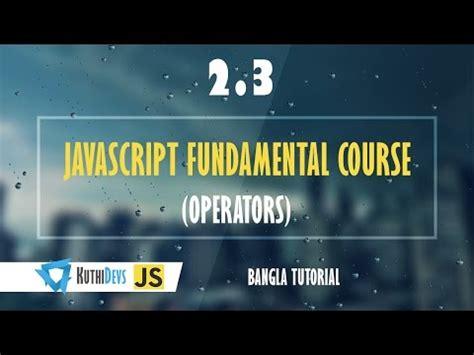 javascript tutorial in bangla javascript fundamental course operators 2 3 bangla