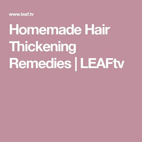 homemade hair thickening treatments 1000 ideas about hair thickening remedies on pinterest
