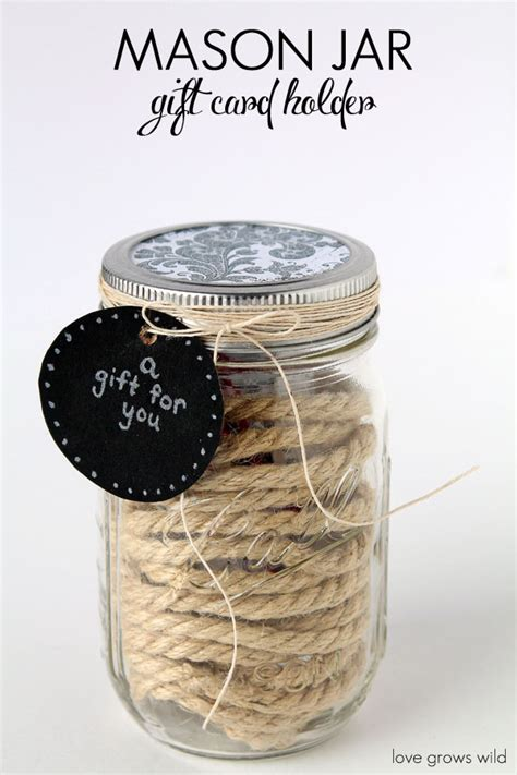 Ideas For Giving Gift Cards - dress up a mason jar as a unique way to give gift cards this mason jar gift card