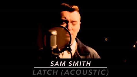sam smith latch lyrics tubget download video sam smith latch acoustic lyrics