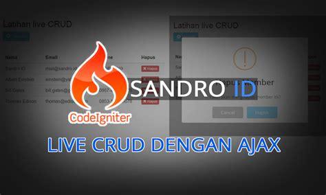 tutorial codeigniter ajax panduan membuat live crud dengan codeigniter dan ajax