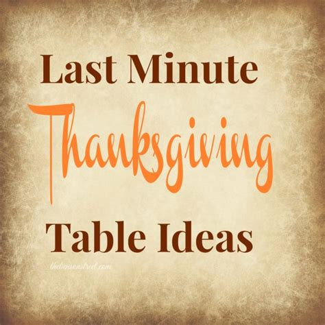 Simple Christmas Home Decorating Ideas last minute thanksgiving table ideas the benson street