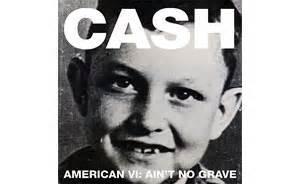 johnny cash american v mp3 download album review johnny cash american vi ain t no grave