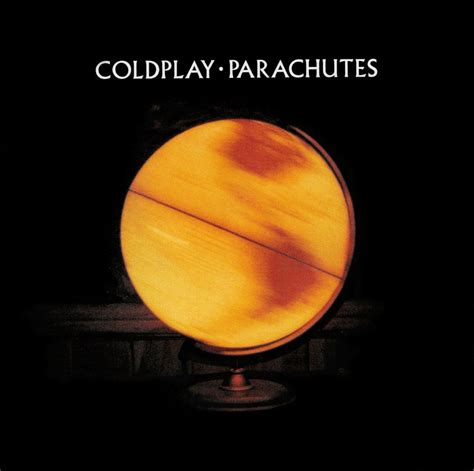Coldplay Parachutes Lyrics | coldplay parachutes album art tracklist lyrics