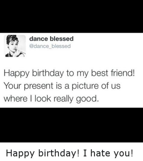 Best Friend Birthday Meme - 45 nice best friend birthday meme pictures photos wishmeme