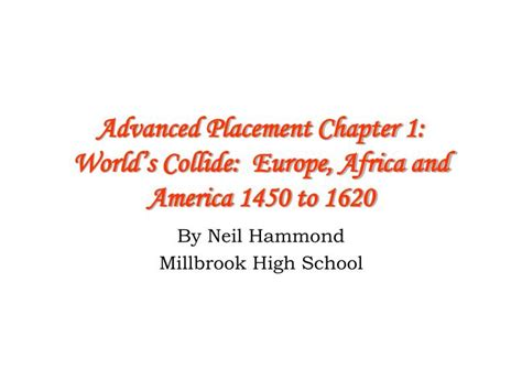 Worlds Collide Europe Africa And America Outline by Ppt Advanced Placement Chapter 1 World S Collide Europe Africa And America 1450 To 1620