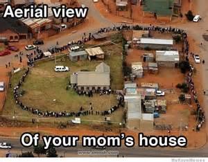 Aerial view of your mom s house via smosh com