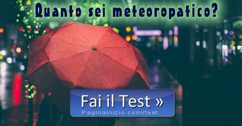 Test Quanto Sei Test Quanto Sei Meteoropatico
