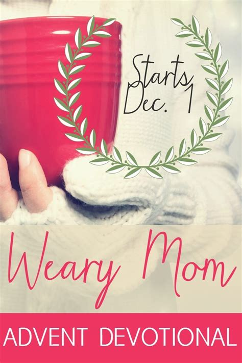 advent devotional the weary mom advent devotional free for you