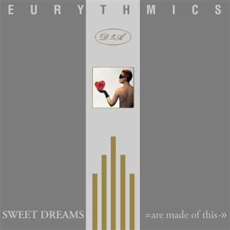 sweet dreams are made of these eurythmics sweet dreams are made of this 80s music