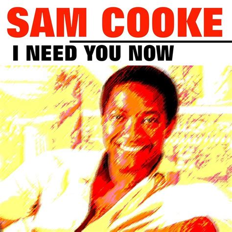 i need you now mp3 i need you now sam cooke mp3 buy full tracklist