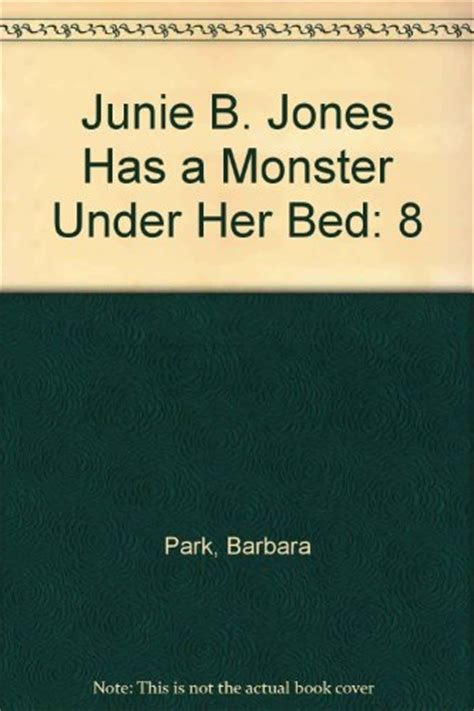 junie b jones has a monster under her bed junie b jones has a monster under her bed