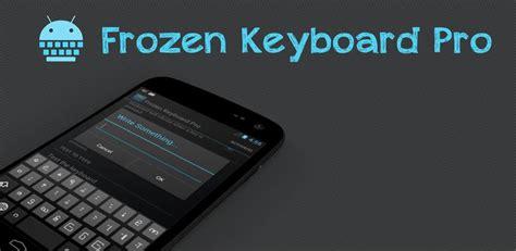 tablet keyboard pro apk လ မ မ ပ သ တရပ ၀န frozen keyboard pro v 0 5 2 apk 1mb direct