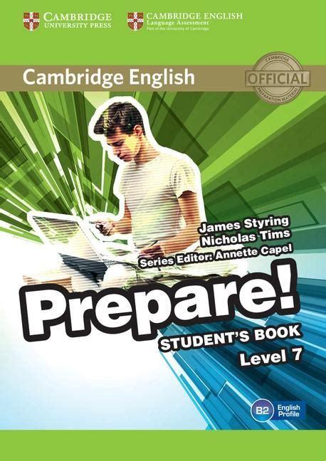cambridge english prepare level kniha cambridge english prepare level 7 student s book james styring nicholas tims edited
