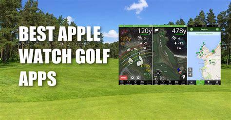best golf app best apple watch golf apps and gps reviews golf assessor