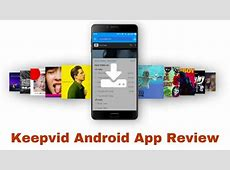 Keepvid Android Review - App for free and fast Video ... Reviews On Keepvid