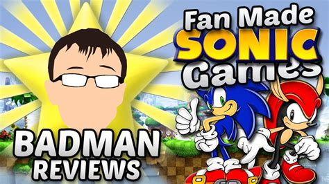sonic fan made games fan made sonic games badman youtube
