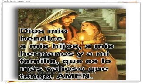dios mio bendice a mis hijos a mis hermanos y a mi familia imagenes de dios mio bendice a mis hijos a mis hermanos y