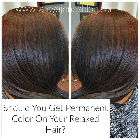 what hair color should i get should you get permanent color on your relaxed hair