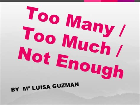 too much too many not enough ii 186 ppt