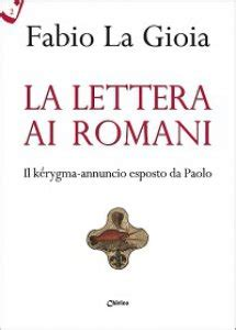 lettere ai romani la lettera ai romani libro la gioia fabio chirico