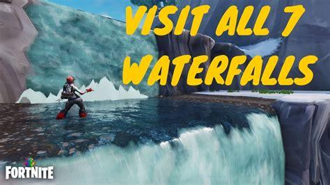 fortnite visit  waterfalls   locations