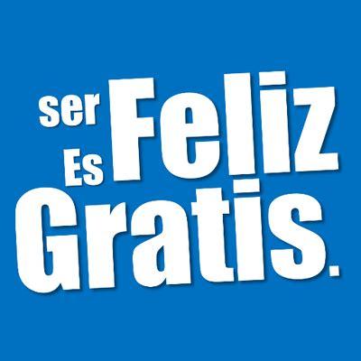 imagenes ser feliz es gratis ser feliz es gratis serfelizgratis twitter